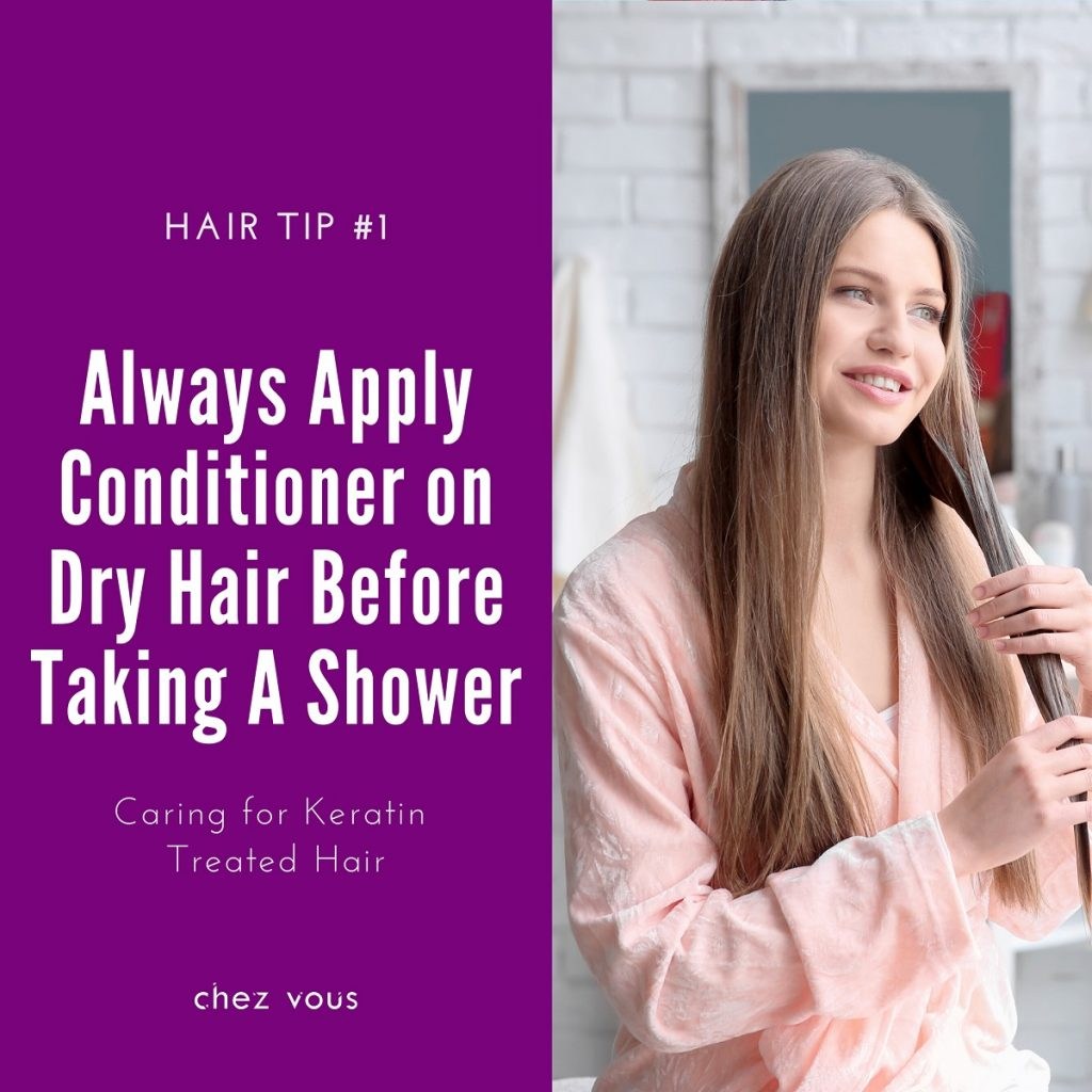 Hair Tips #1: Always Apply Conditioner on Dry Hair (focusing on mid to hair ends) Before Taking A Shower