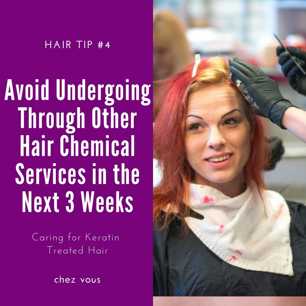 Hair Tips #4: Avoid Undergoing Through Other Hair Chemical Services in the Next 3 Weeks