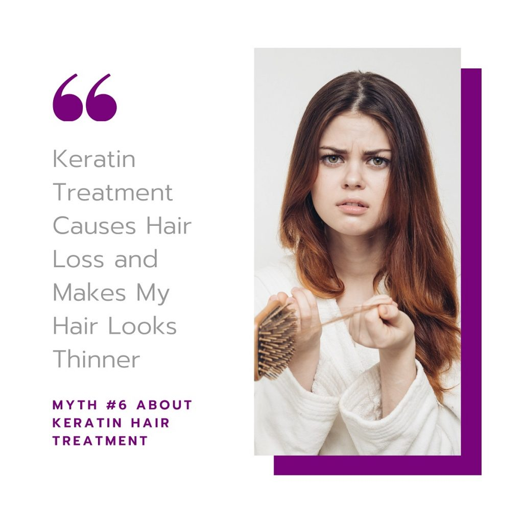 Myth #6 About Keratin Treatments: Keratin Treatment Causes Hair Loss and Makes My Hair Looks Thinner